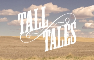 Tall Tales From the Hills